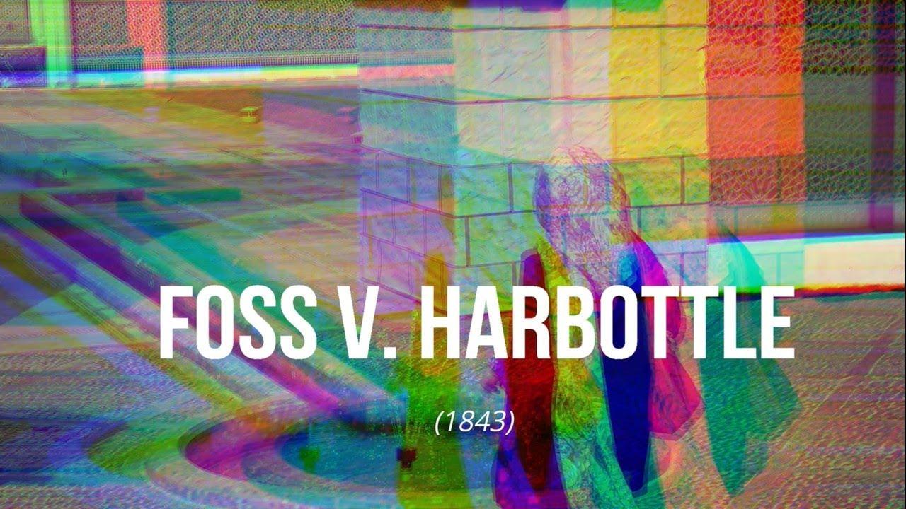 foss v Case Study on Foss v. Harbottle
